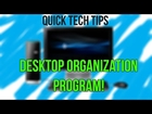 Quick Tech Tips - Desktop Organization Tool - Nicer Looking Desktop!