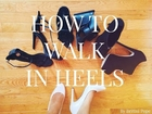 How to Walk in High Heels | Brittni Pope