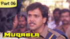 Muqabla - Part 06 of 13 - Hit Bollywood Blockbuster Romantic Action Movie - Govinda, Karisma Kapoor