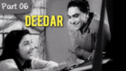 Deedar - Part 06/12 - Cult Blockbuster Movie - Dilip Kumar, Nargis, Ashok Kumar