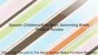 Speedo Childrens/Kids Boys Swimming Briefs Review