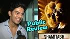 Shamitabh Public Review | Amitabh Bachchan, Dhanush, Akshara Haasan