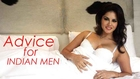 Sunny Leone's Advice for indian Men !